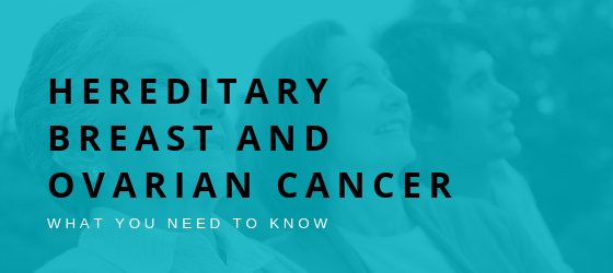 hereditary-breast-ovarian-cancer